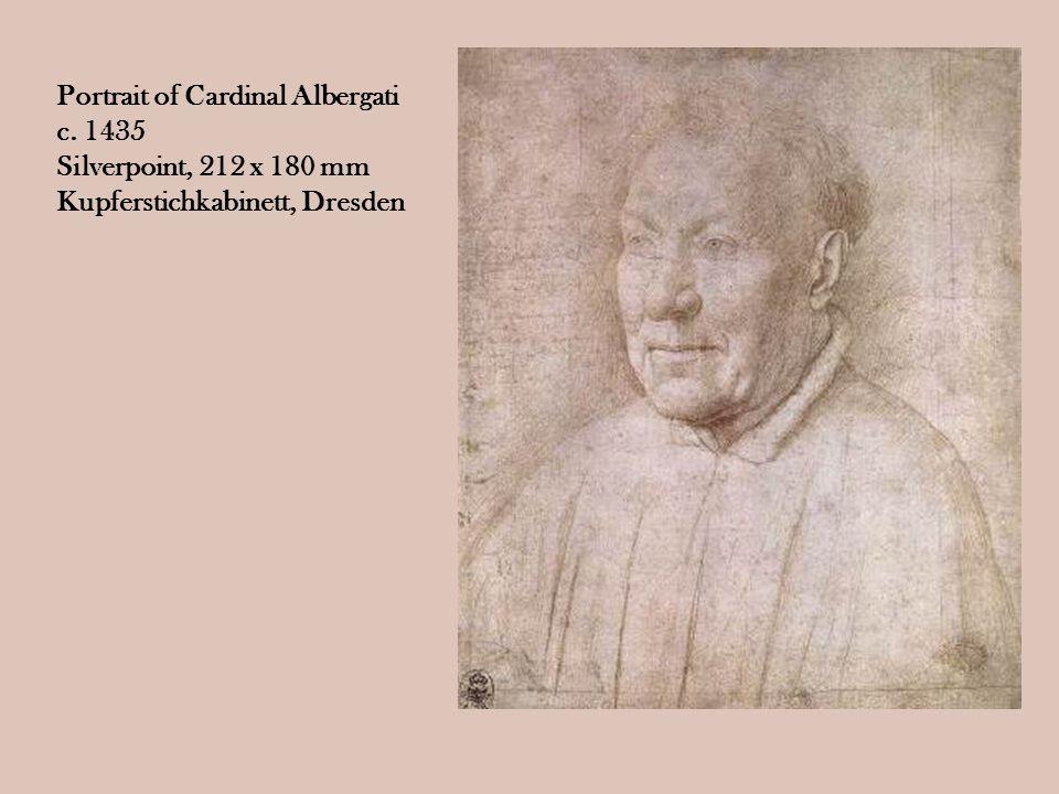 Portrait of Cardinal Albergati c. 1435 Silverpoint, 212 x 180 mm Kupferstichkabinett, Dresden