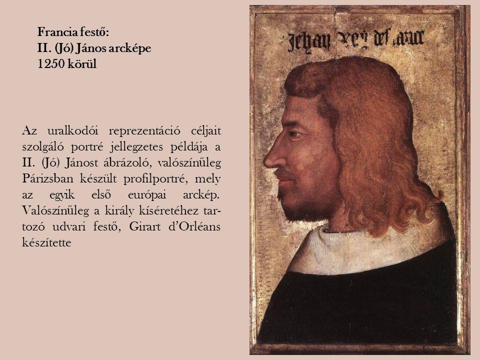 Az uralkodói reprezentáció céljait szolgáló portré jellegzetes példája a II. (Jó) Jánost ábrázoló, valószín ű leg Párizsban készült profilportré, mely