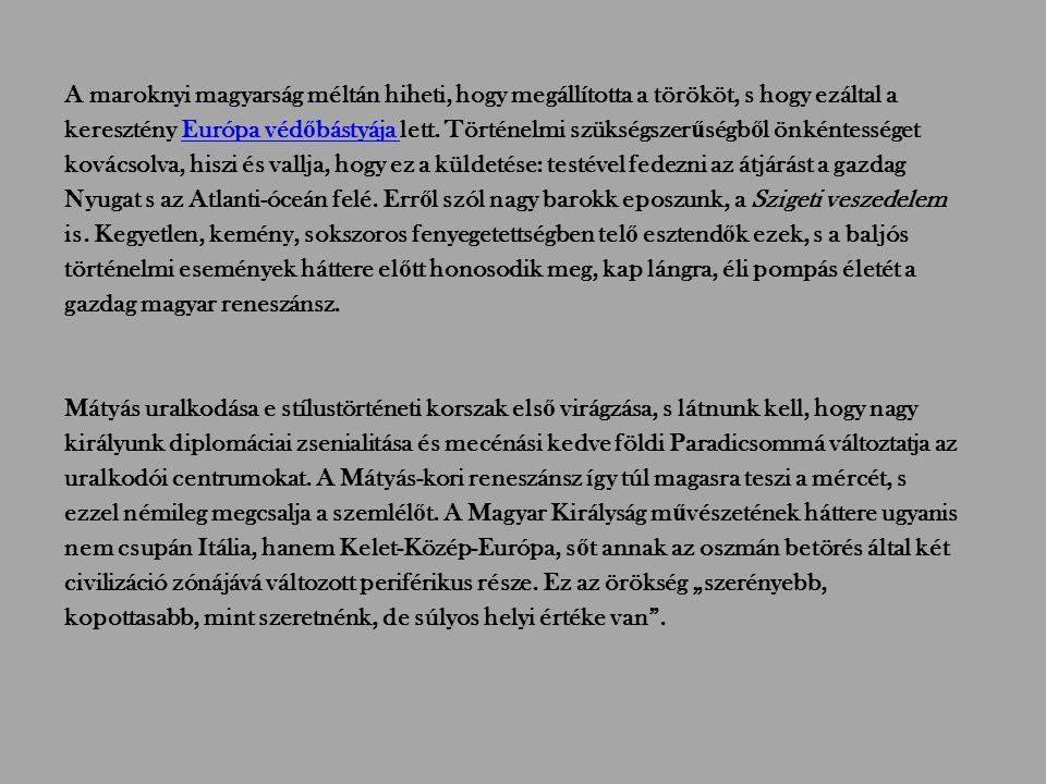 A magyarországi reneszánsz történetét három korszakra szokás osztani: 1.