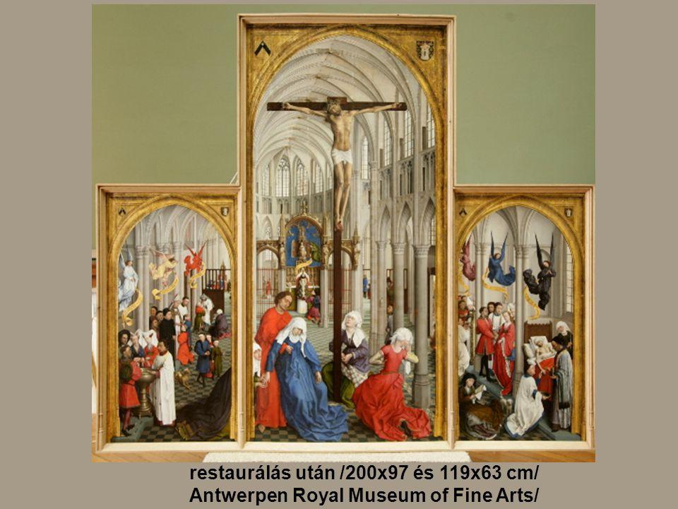 restaurálás után /200x97 és 119x63 cm/ Antwerpen Royal Museum of Fine Arts/