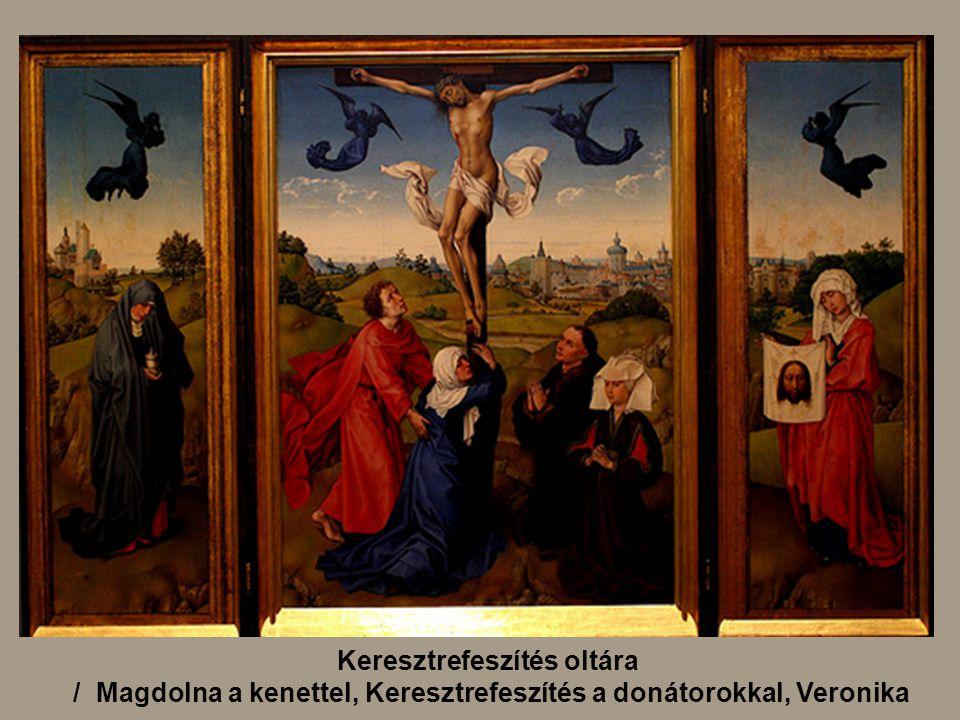 Keresztrefeszítés oltára / Magdolna a kenettel, Keresztrefeszítés a donátorokkal, Veronika