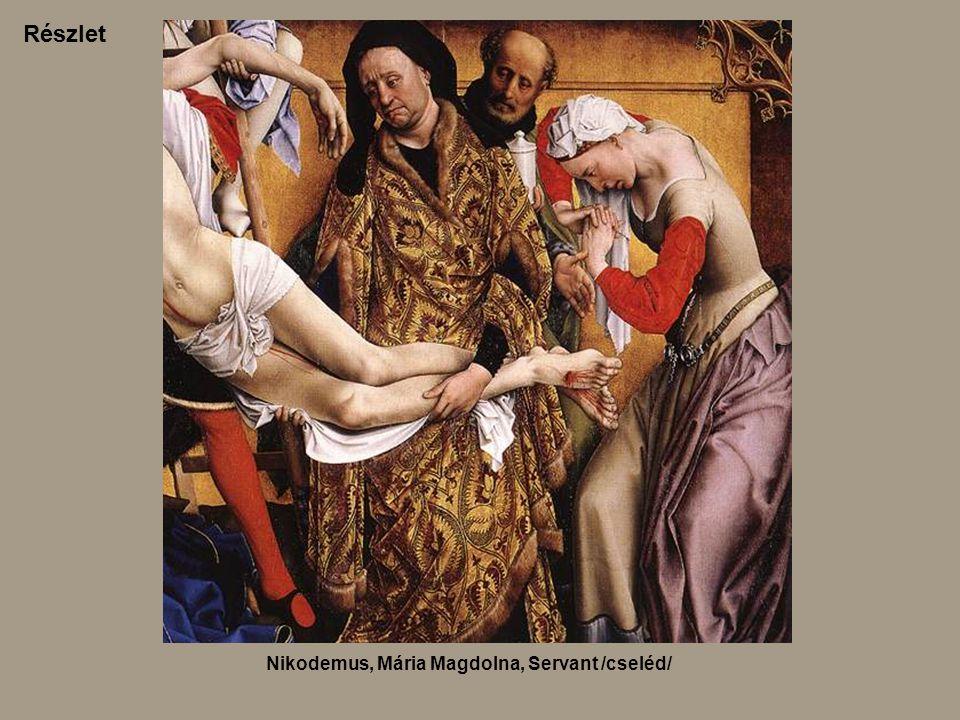 Nikodemus, Mária Magdolna, Servant /cseléd/ Részlet