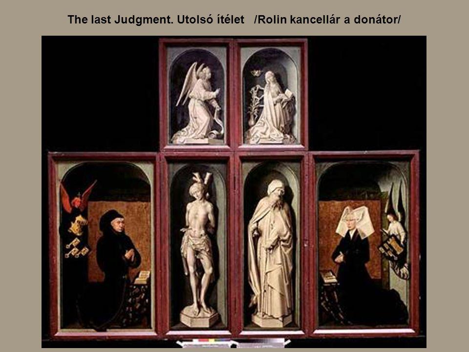 The last Judgment. Utolsó ítélet /Rolin kancellár a donátor/