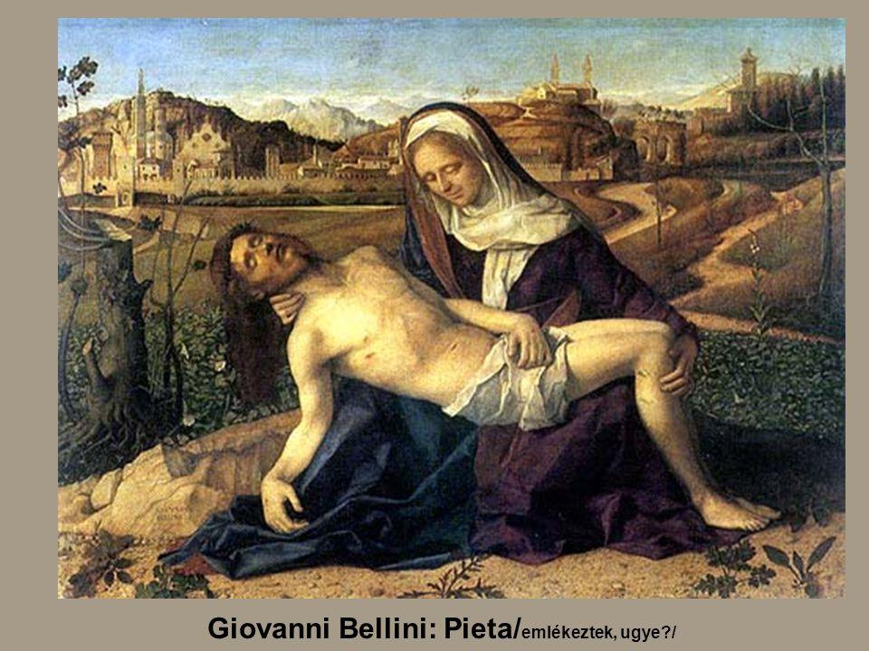 Giovanni Bellini: Pieta/ emlékeztek, ugye?/