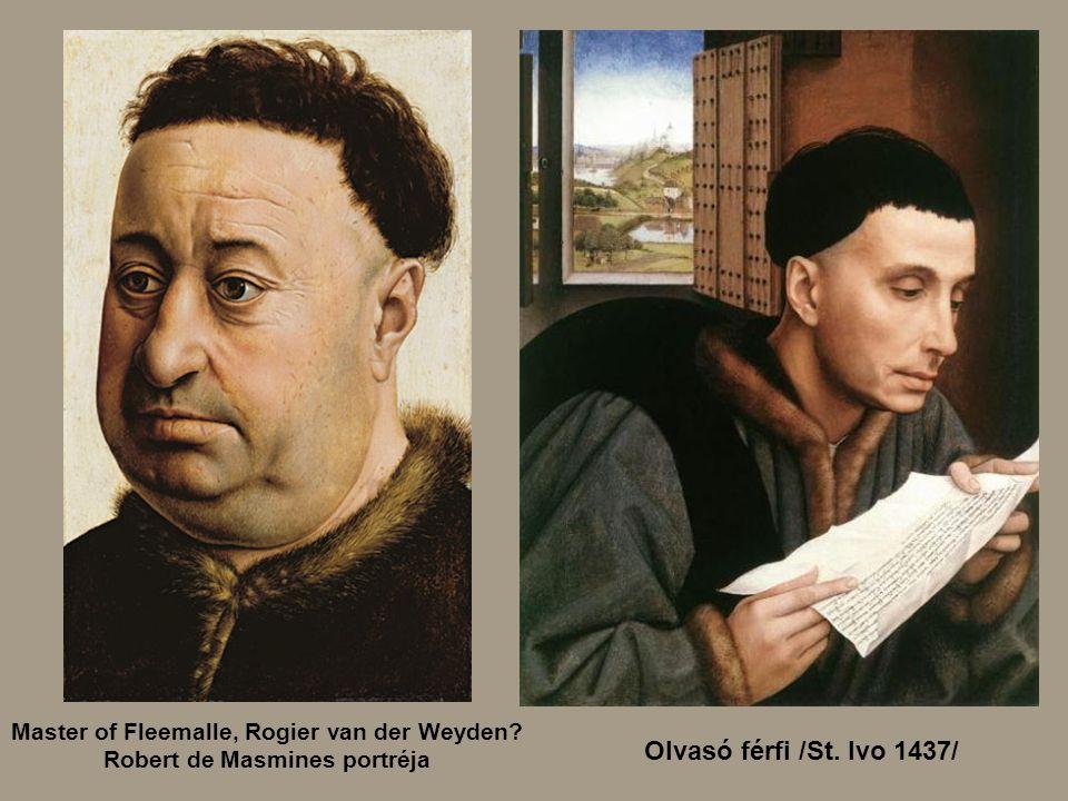 Nikolas RolinNikolas Rolin Master of Fleemalle, Rogier van der Weyden? Robert de Masmines portréja Olvasó férfi /St. Ivo 1437/