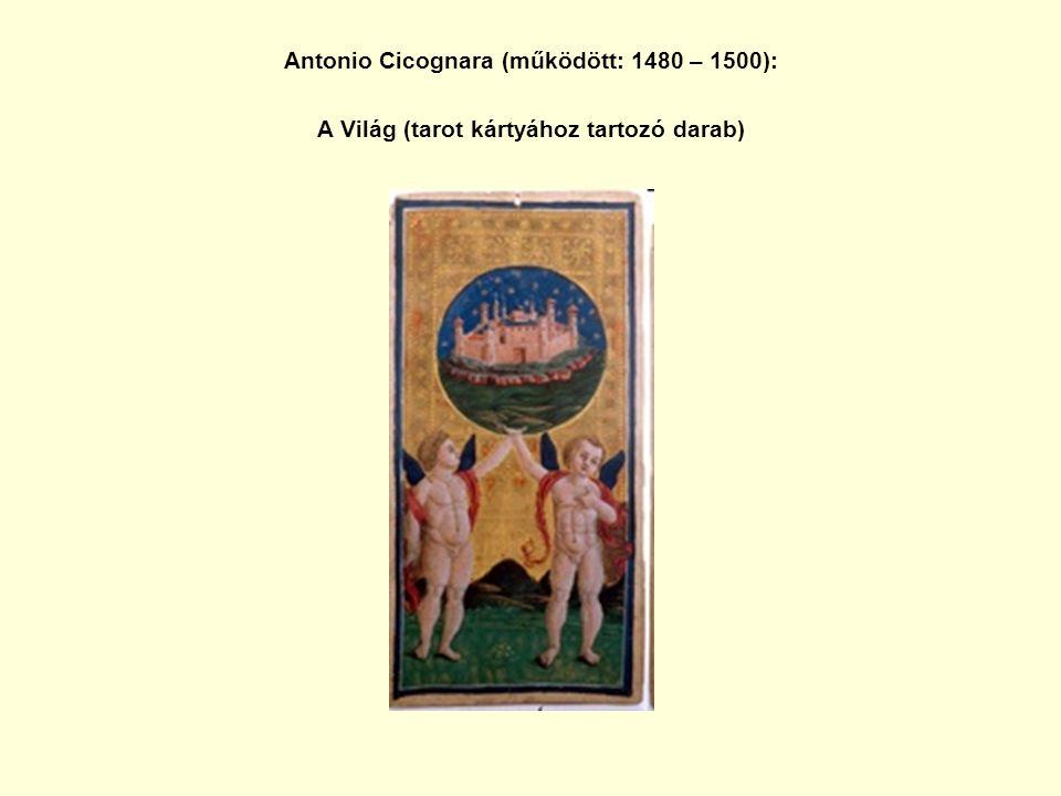 Antonio Cicognara (működött: 1480 – 1500): A Világ (tarot kártyához tartozó darab)