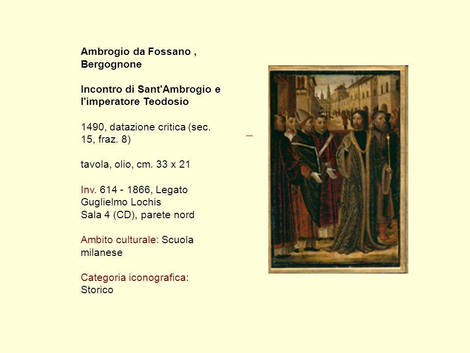 Ambrogio da Fossano, Bergognone Incontro di Sant Ambrogio e l imperatore Teodosio 1490, datazione critica (sec.