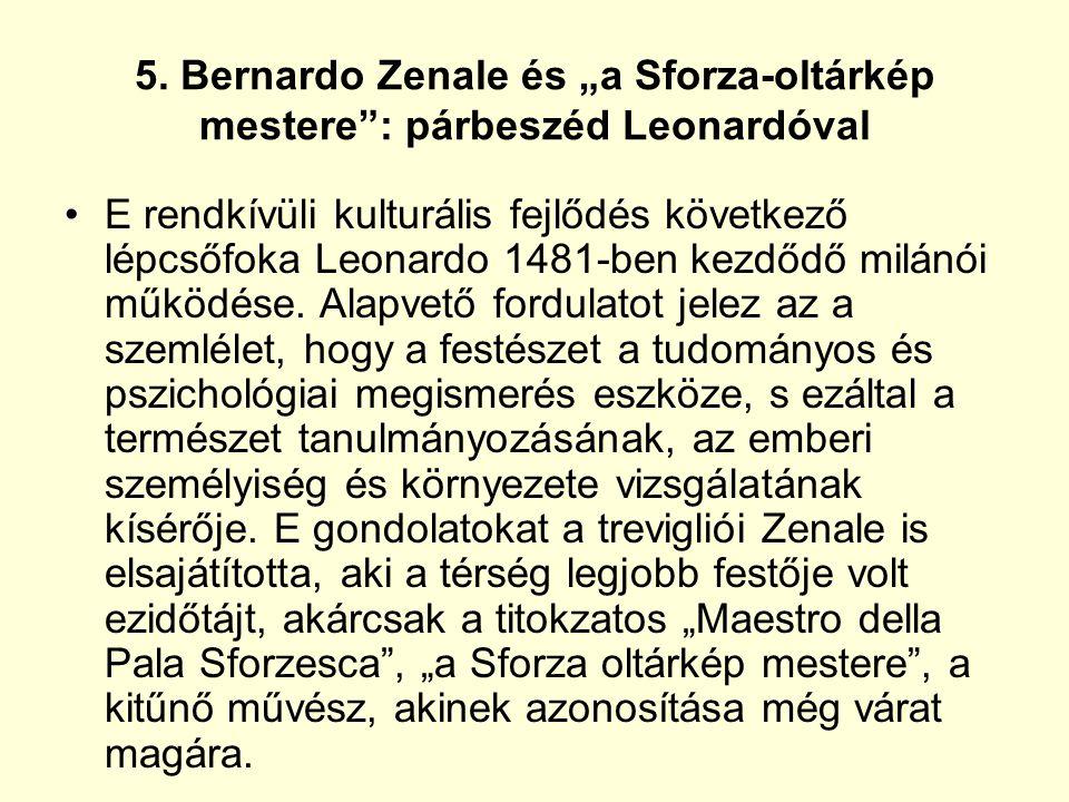 """5. Bernardo Zenale és """"a Sforza-oltárkép mestere"""": párbeszéd Leonardóval E rendkívüli kulturális fejlődés következő lépcsőfoka Leonardo 1481-ben kezdő"""