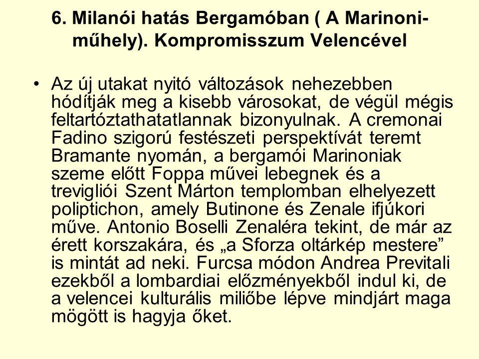 6. Milanói hatás Bergamóban ( A Marinoni- műhely).