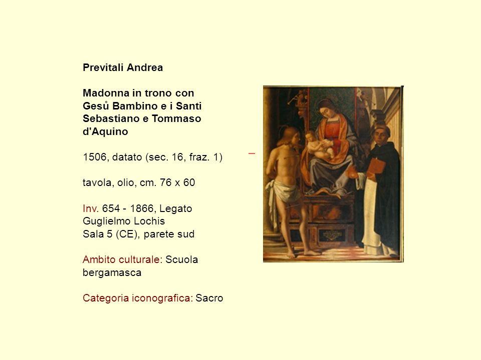 Previtali Andrea Madonna in trono con Gesů Bambino e i Santi Sebastiano e Tommaso d Aquino 1506, datato (sec.
