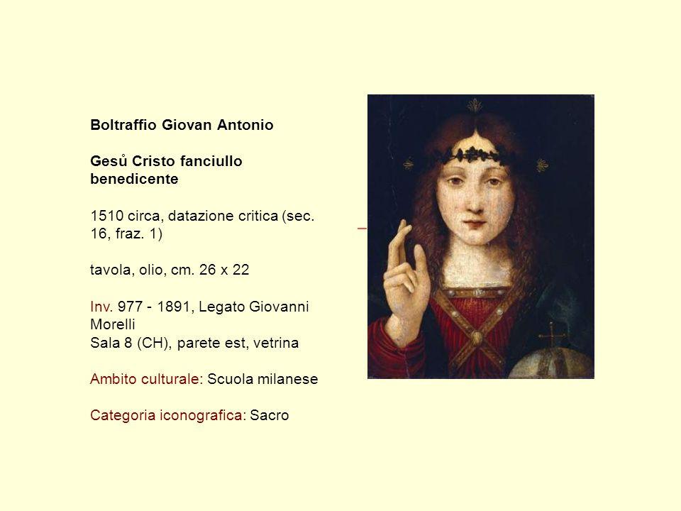 Boltraffio Giovan Antonio Gesů Cristo fanciullo benedicente 1510 circa, datazione critica (sec.