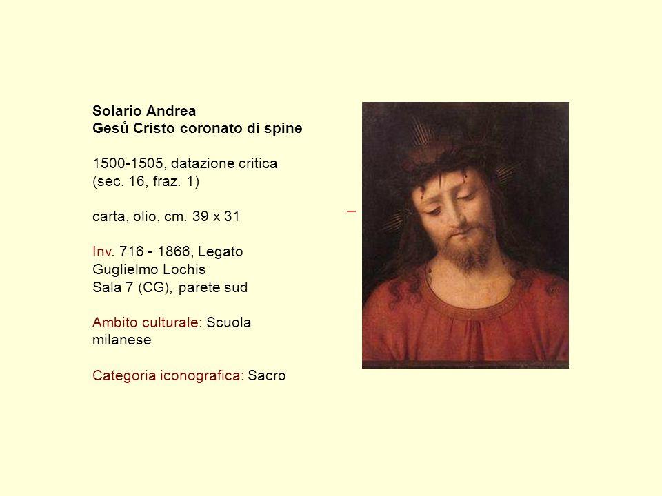 Solario Andrea Gesů Cristo coronato di spine 1500-1505, datazione critica (sec.