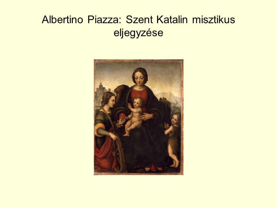 Albertino Piazza: Szent Katalin misztikus eljegyzése