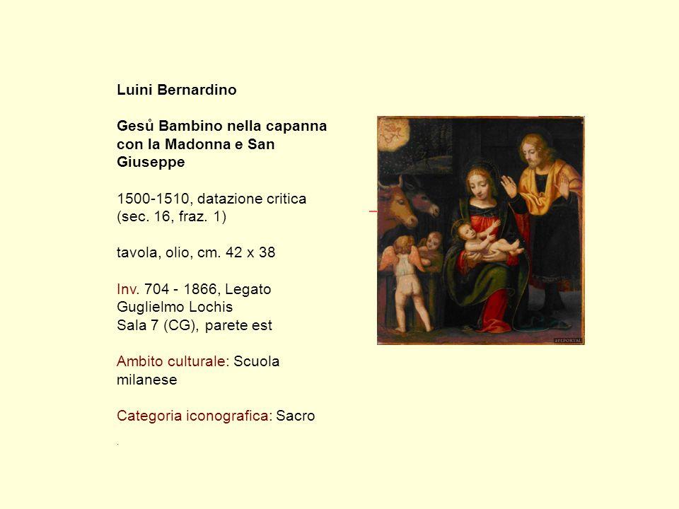Luini Bernardino Gesů Bambino nella capanna con la Madonna e San Giuseppe 1500-1510, datazione critica (sec.