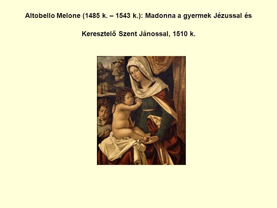 Altobello Melone (1485 k.