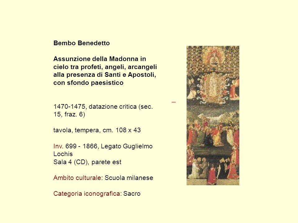 Bembo Benedetto Assunzione della Madonna in cielo tra profeti, angeli, arcangeli alla presenza di Santi e Apostoli, con sfondo paesistico 1470-1475, datazione critica (sec.