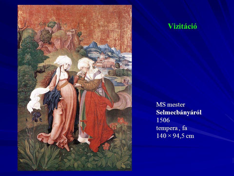 Vizitáció MS mester Selmecbányáról 1506 tempera, fa 140 × 94,5 cm