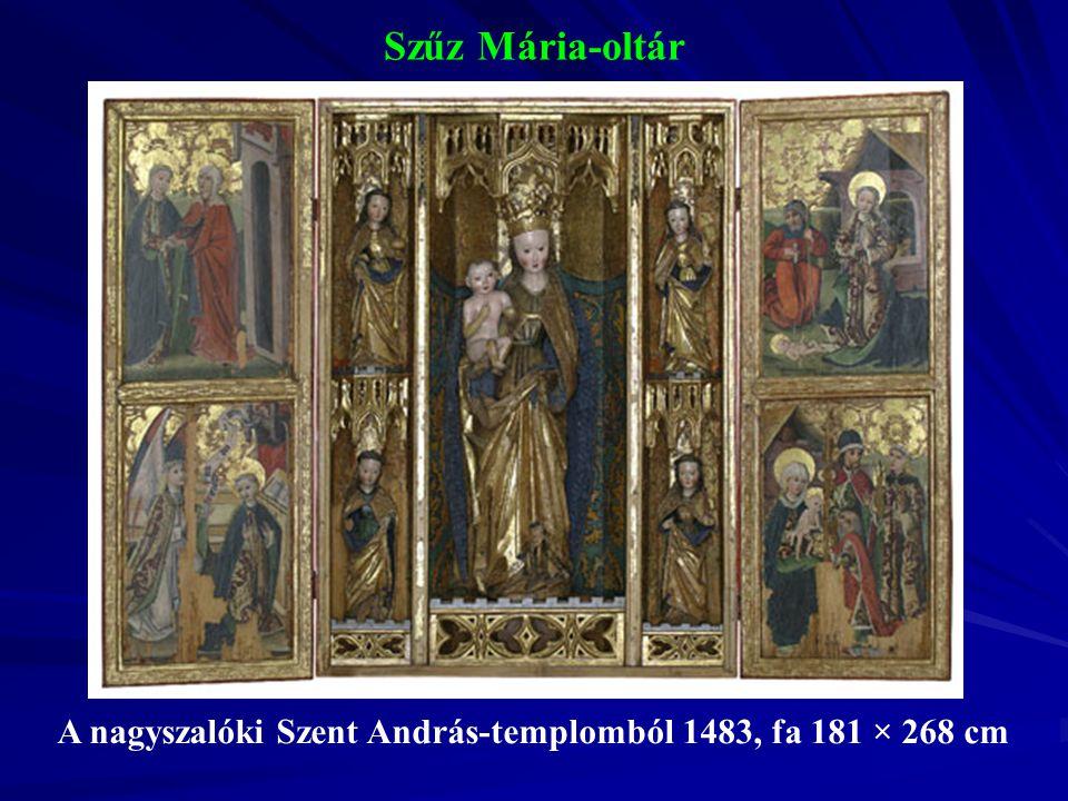 Szent Miklós-oltár A nagyszalóki Szent András- templomból 1490-1503 k., fa 205,5 × 192 cm