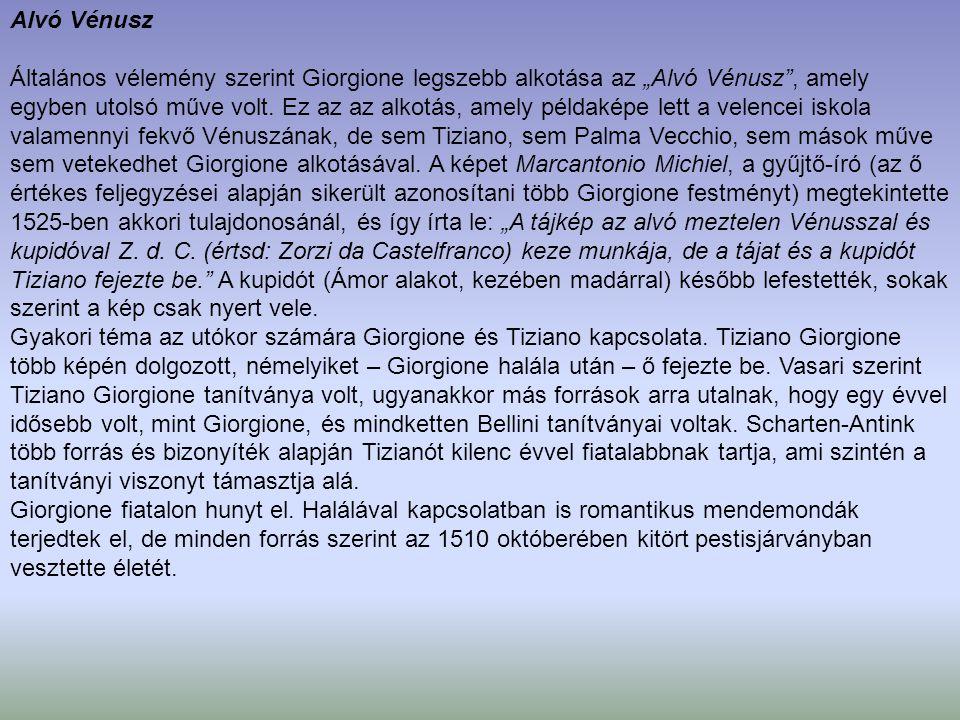 """Alvó Vénusz Általános vélemény szerint Giorgione legszebb alkotása az """"Alvó Vénusz , amely egyben utolsó műve volt."""