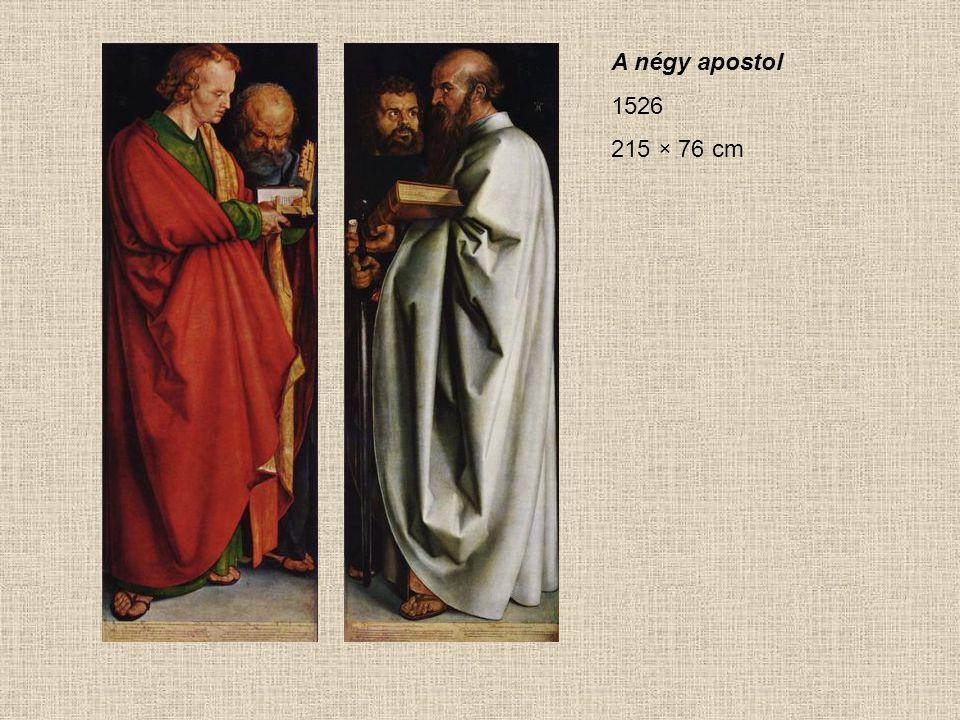 A négy apostol 1526 215 × 76 cm