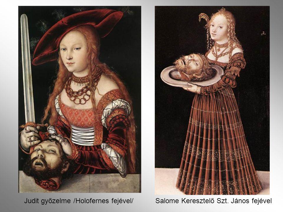 Judit győzelme /Holofernes fejével/Salome Keresztelő Szt. János fejével