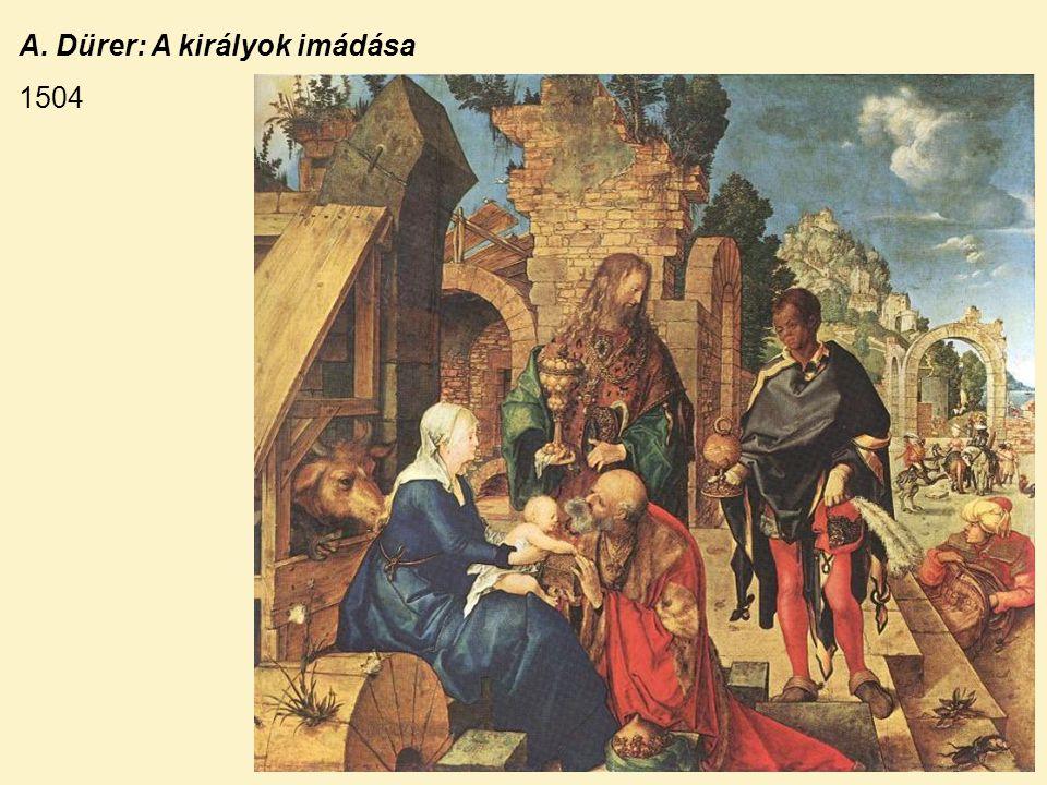 A. Dürer: A királyok imádása 1504