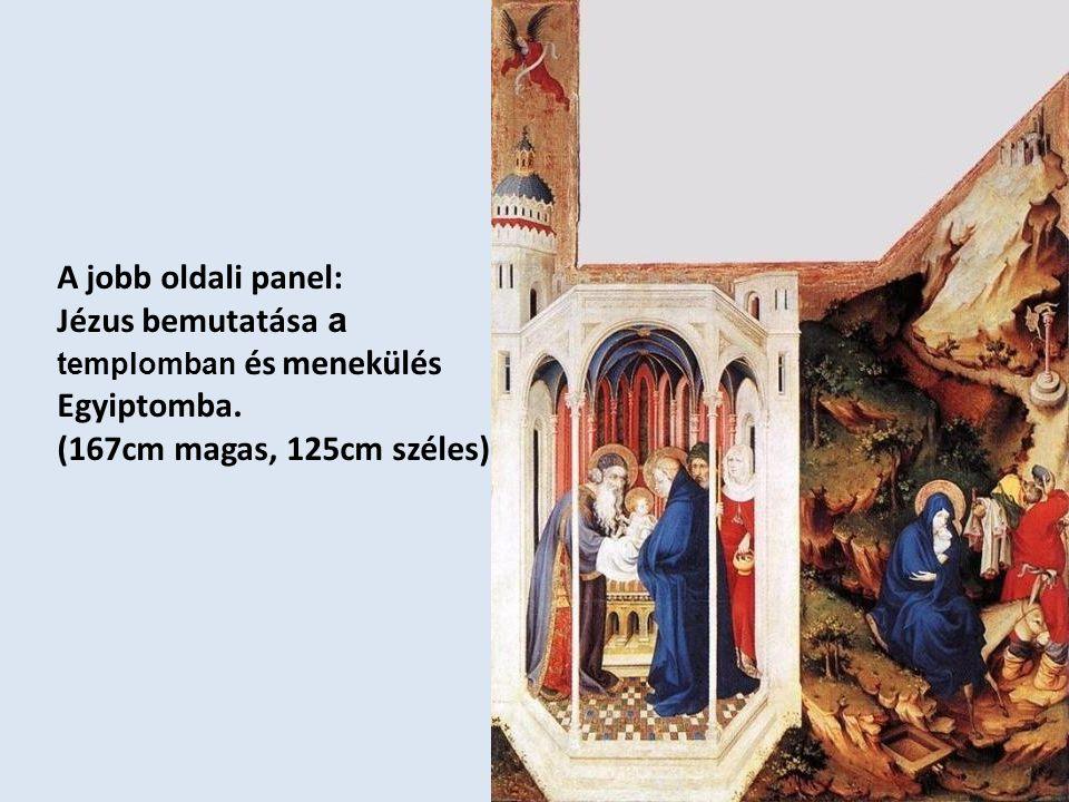 A jobb oldali panel: Jézus bemutatása a templomban és menekülés Egyiptomba. (167cm magas, 125cm széles)