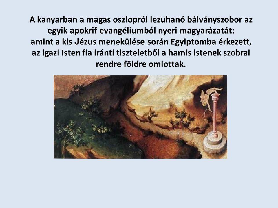 A kanyarban a magas oszlopról lezuhanó bálványszobor az egyik apokrif evangéliumból nyeri magyarázatát: amint a kis J ézus menekülése során Egyiptomba