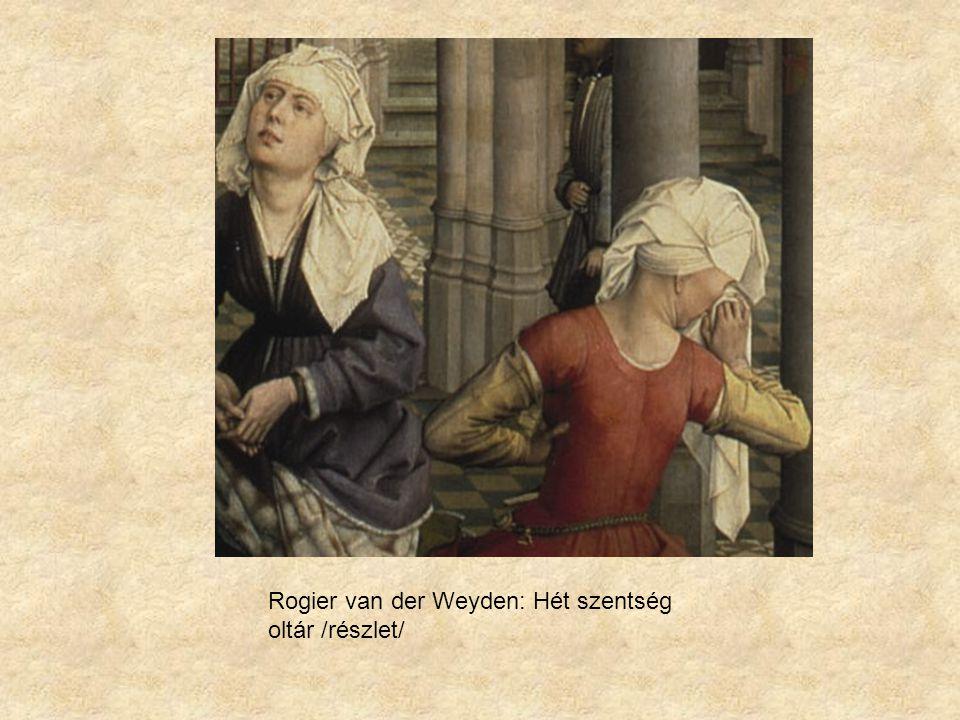 Rogier van der Weyden: Hét szentség oltár /részlet/