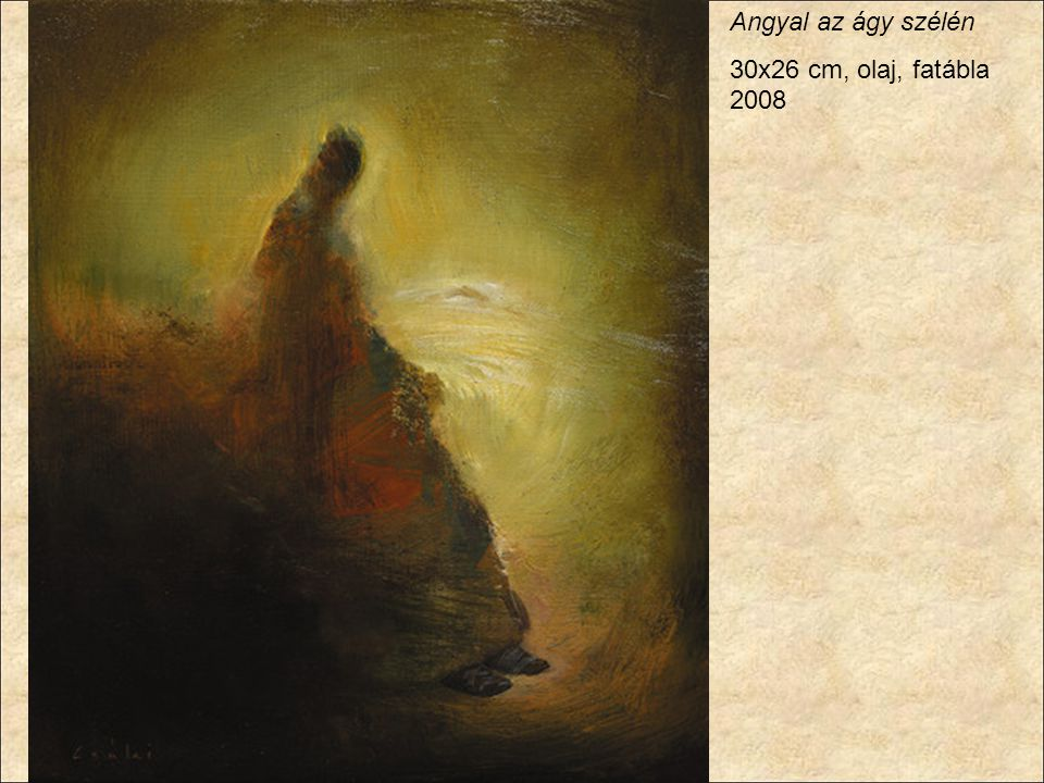 Angyal az ágy szélén 30x26 cm, olaj, fatábla 2008