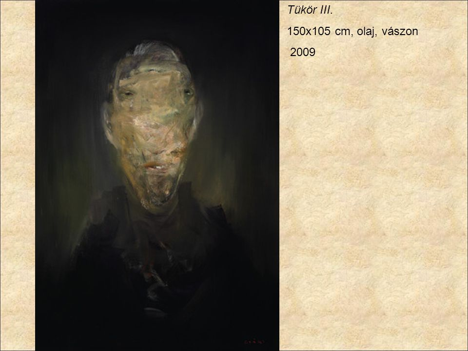 Tükör III. 150x105 cm, olaj, vászon 2009
