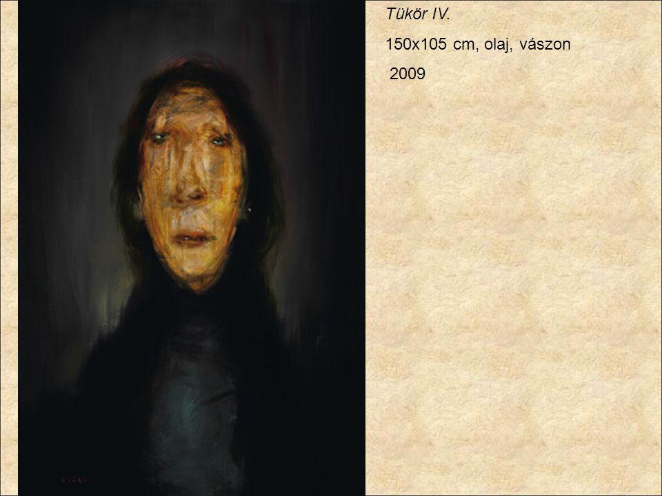 Tükör IV. 150x105 cm, olaj, vászon 2009