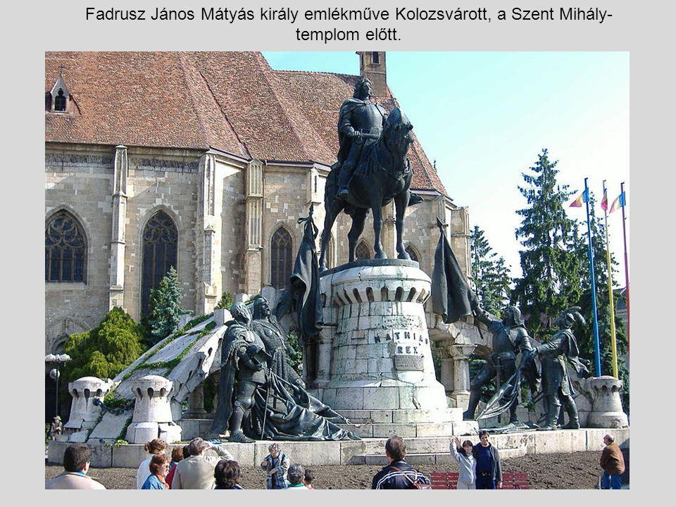 Fadrusz János Mátyás király emlékműve Kolozsvárott, a Szent Mihály- templom előtt.