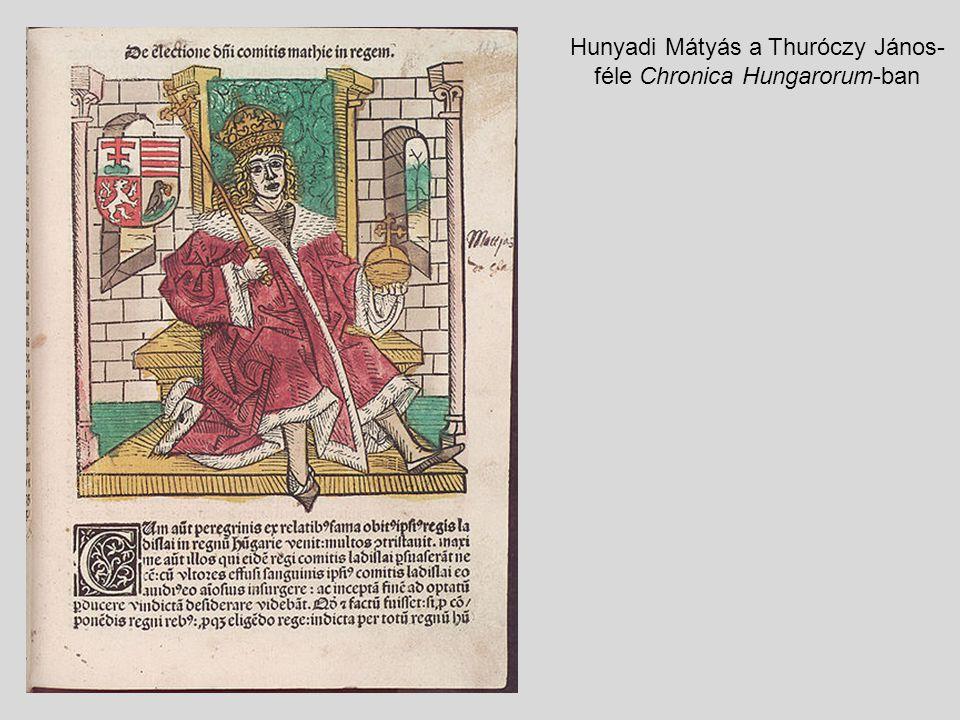 Hunyadi Mátyás a Thuróczy János- féle Chronica Hungarorum-ban
