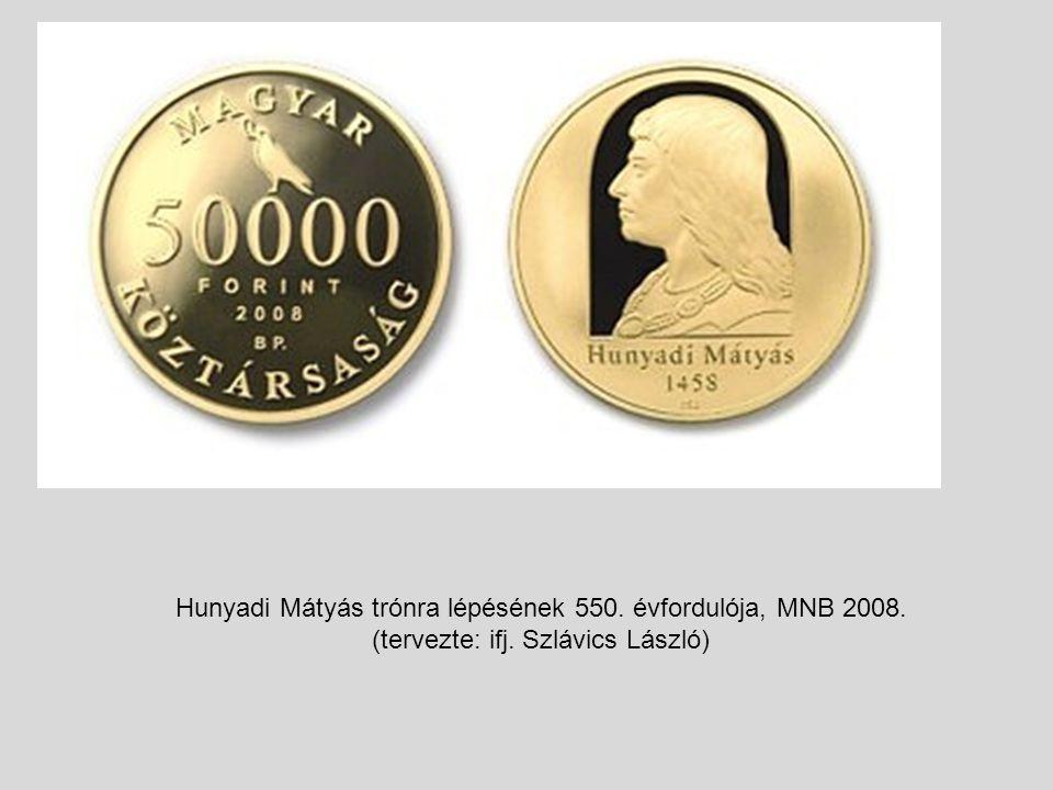 Hunyadi Mátyás trónra lépésének 550. évfordulója, MNB 2008. (tervezte: ifj. Szlávics László)