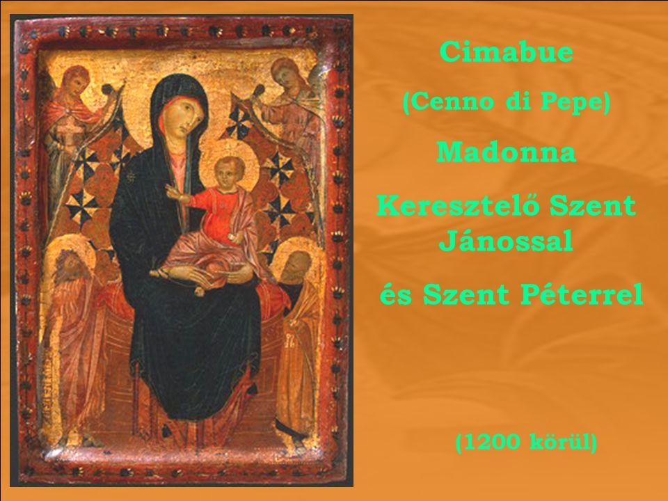 (1200 körül) Cimabue (Cenno di Pepe) Madonna Keresztelő Szent Jánossal és Szent Péterrel