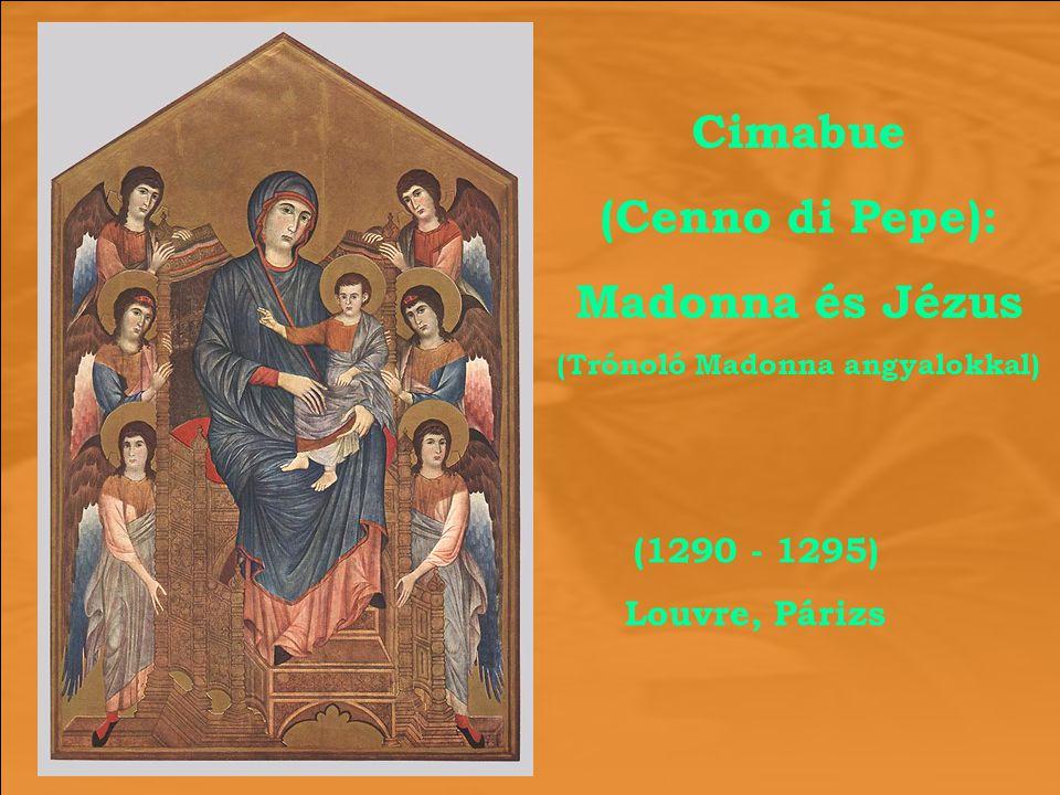 (1290 - 1295) Louvre, Párizs Cimabue (Cenno di Pepe): Madonna és Jézus (Trónoló Madonna angyalokkal)