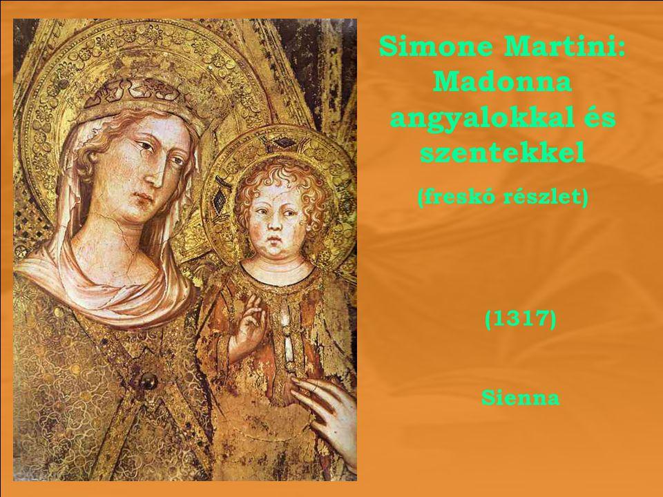 Simone Martini: Madonna angyalokkal és szentekkel (freskó részlet) (1317) Sienna