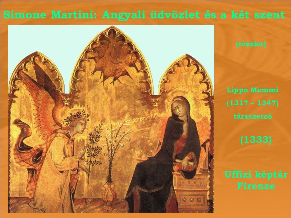 Simone Martini: Angyali üdvözlet és a két szent (1333) Uffizi képtár Firenze Lippo Memmi (1317 – 1347) társszerző (részlet)