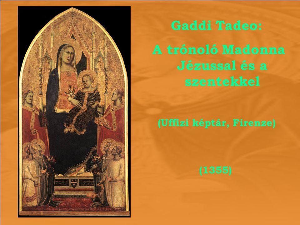 Gaddi Tadeo: A trónoló Madonna Jézussal és a szentekkel (1355) (Uffizi képtár, Firenze)