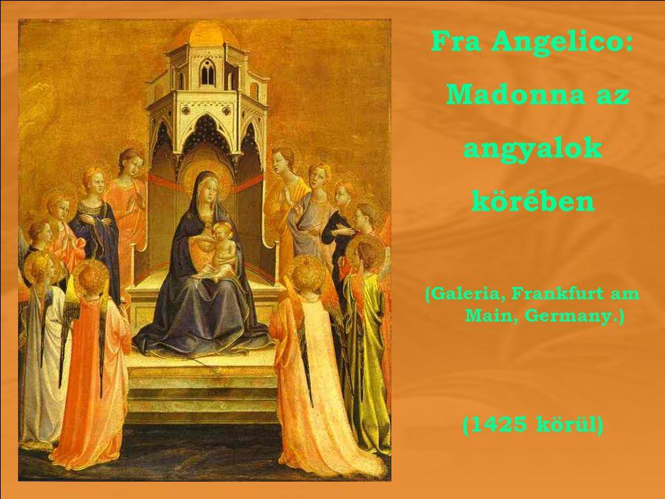 Fra Angelico: Madonna az angyalok körében (Galeria, Frankfurt am Main, Germany.) (1425 körül)
