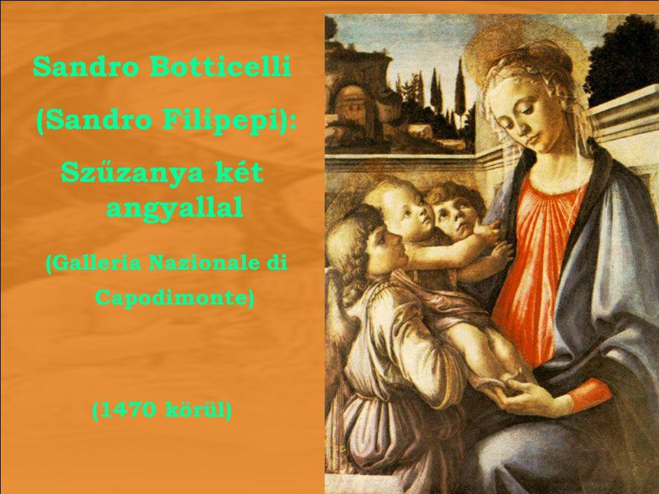 Sandro Botticelli (Sandro Filipepi): Szűzanya két angyallal (Galleria Nazionale di Capodimonte) (1470 körül)