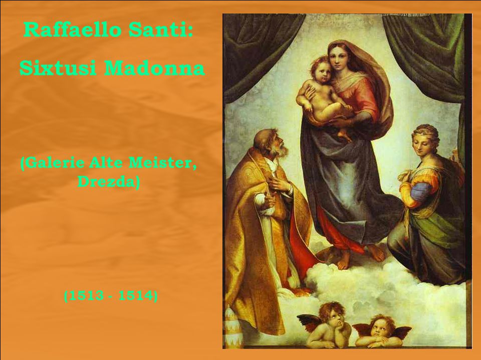 Raffaello Santi: Sixtusi Madonna (1513 - 1514) (Galerie Alte Meister, Drezda)