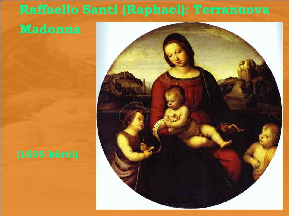 Raffaello Santi (Raphael): Terranuova (1505 körül) Madonna