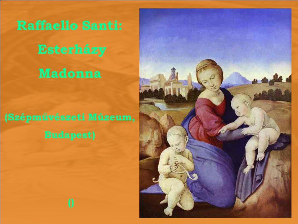 Raffaello Santi: Esterházy Madonna (Szépművészeti Múzeum, Budapest) ()