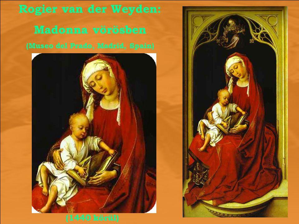 Rogier van der Weyden: Madonna vörösben (Museo del Prado, Madrid, Spain) (1440 körül)