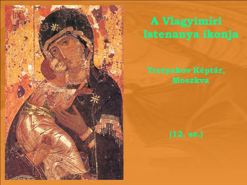 A Vlagyimiri Istenanya ikonja Tretyakov Képtár, Moszkva (12. sz.)