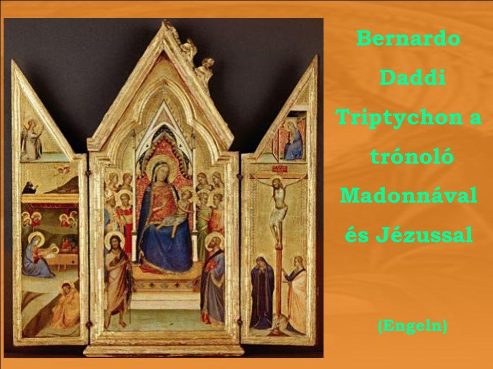 (Engeln) Bernardo Daddi Triptychon a trónoló Madonnával és Jézussal