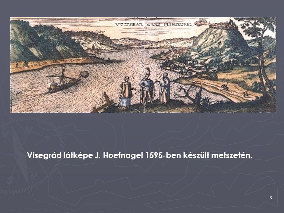3 Visegrád látképe J. Hoefnagel 1595-ben készült metszetén.
