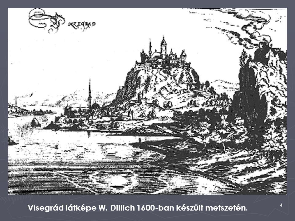 4 Visegrád látképe W. Dillich 1600-ban készült metszetén.